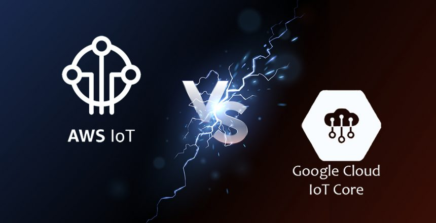 AWS IoT vs Google Cloud IoT Core